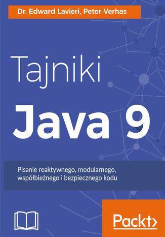 Okładka książki Tajniki Java 9. Pisanie reaktywnego, modularnego, współbieżnego i bezpiecznego kodu