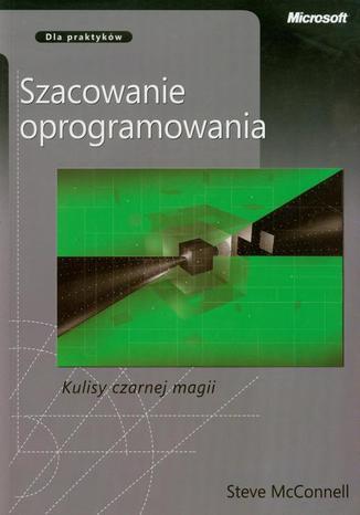 Okładka książki/ebooka Szacowanie oprogramowania Kulisy czarnej magii. Dla praktyków