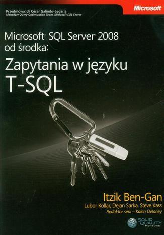 Okładka książki/ebooka Microsoft SQL Server 2008 od środka: Zapytania w języku T-SQL