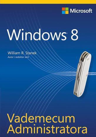 Okładka książki/ebooka Vademecum Administratora Windows 8