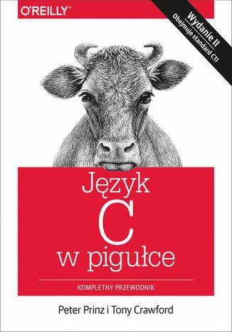Okładka książki Język C w pigułce. Kompletny przewodnik