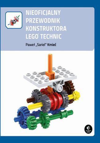 Okładka książki/ebooka Nieoficjalny przewodnik konstruktora Lego Technic