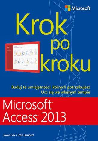 Okładka książki/ebooka Microsoft Access 2013 Krok po kroku