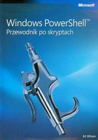 Okładka książki Windows PowerShell Przewodnik po skryptach