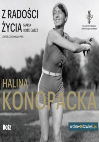 Okładka książki Z radości życia. Halina Konopacka