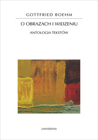 Okładka książki/ebooka O obrazach i widzeniu. Antologia tekstów