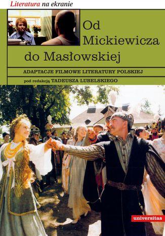 Okładka książki/ebooka Od Mickiewicza do Masłowskiej. Adaptacje filmowe literatury polskiej