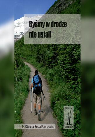 Okładka książki/ebooka Byśmy w drodze nie ustali