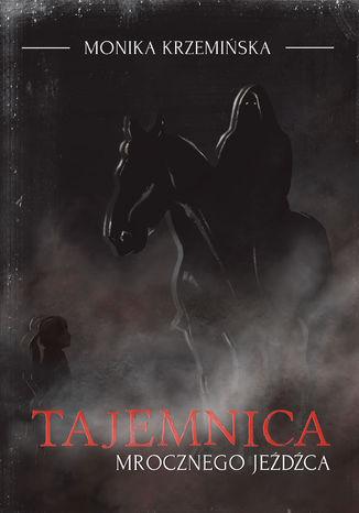 Okładka książki Tajemnica mrocznego jeźdźca