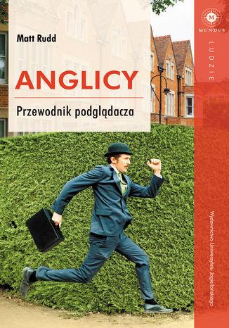 Okładka książki Anglicy. Przewodnik podglądacza