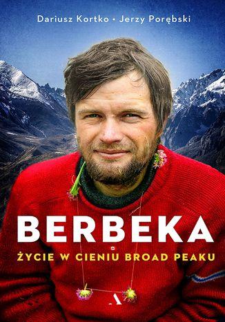 Okładka książki Berbeka. Życie w cieniu Broad Peaku