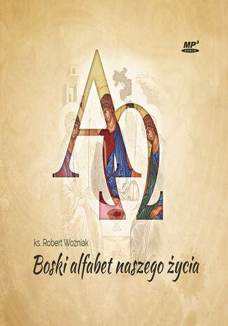 Okładka książki/ebooka Boski alfabet naszego życia