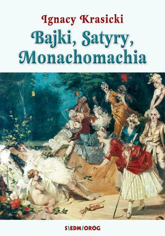 Okładka książki/ebooka Bajki, Satyry, Monachomachia