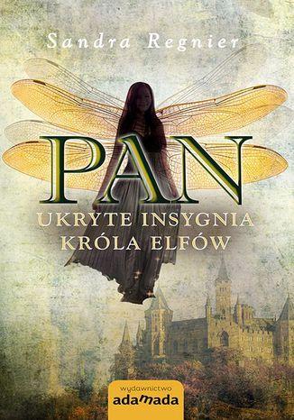 Okładka książki/ebooka Pan. Ukryte insygnia króla elfów