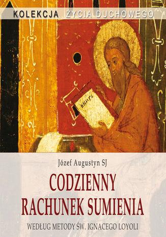Okładka książki Codzienny rachunek sumienia. Według metody św. Ignacego Loyoli