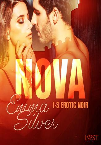 Okładka książki Nova. Nova 1-3 - Erotic noir