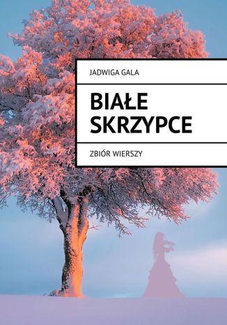 Okładka książki Białe skrzypce