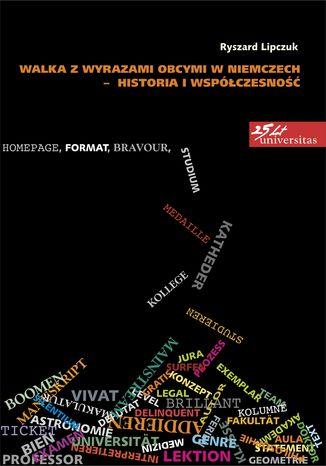 Okładka książki/ebooka Walka z wyrazami obcymi w Niemczech - historia i współczesność