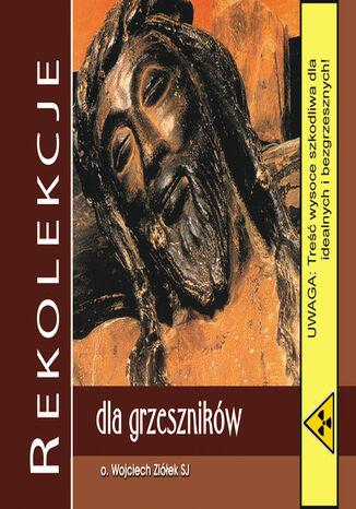 Okładka książki Rekolekcje dla grzeszników