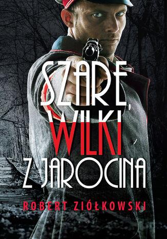 Okładka książki Szare wilki z Jarocina