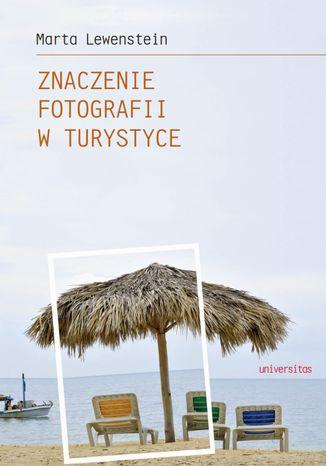 Okładka książki Znaczenie fotografii w turystyce