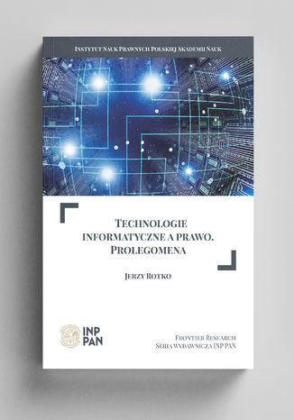 Okładka książki Technologie informatyczne a prawo. Prolegomena