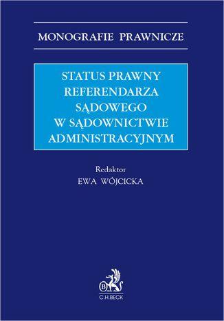 Okładka książki Status prawny referendarza sądowego w sądownictwie administracyjnym