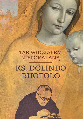 Okładka książki/ebooka Tak widziałem Niepokalaną