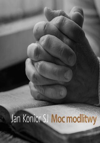 Okładka książki/ebooka Moc modlitwy