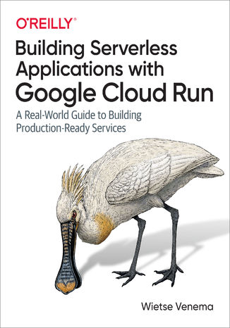 Okładka książki/ebooka Building Serverless Applications with Google Cloud Run