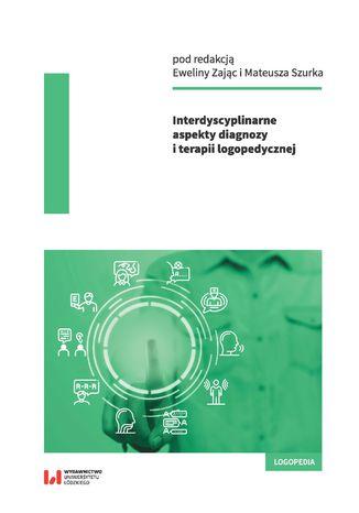 Okładka książki Interdyscyplinarne aspekty diagnozy i terapii logopedycznej