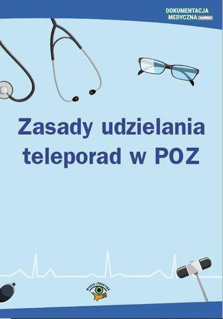 Okładka książki/ebooka Zasady udzielania teleporad w POZ