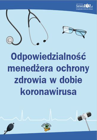 Okładka książki/ebooka Odpowiedzialność menedżera ochrony zdrowia w dobie koronawirusa