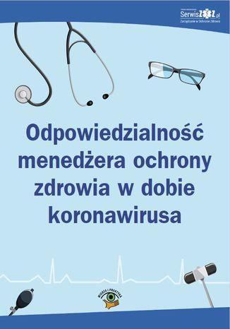 Okładka książki Odpowiedzialność menedżera ochrony zdrowia w dobie koronawirusa