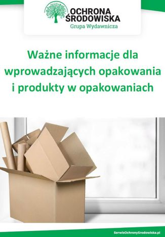 Okładka książki/ebooka Ważne informacje dla wprowadzających opakowania i produkty w opakowaniach
