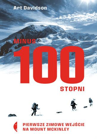 Okładka książki Minus 100 stopni. Pierwsze zimowe wejście na Mount McKinley