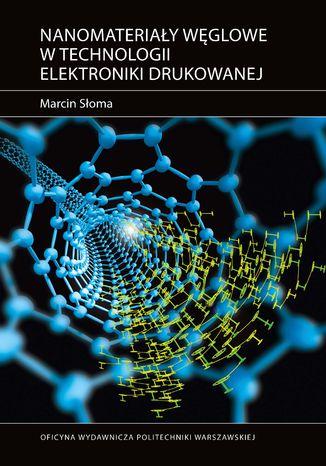 Okładka książki Nanomateriały węglowe w technologii elektroniki drukowanej