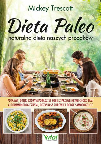 Okładka książki/ebooka Dieta Paleo - naturalna dieta naszych przodków. Potrawy, dzięki którym poradzisz sobie z przewlekłymi chorobami autoimmunologicznymi, odzyskasz zdrowie i dobre samopoczucie