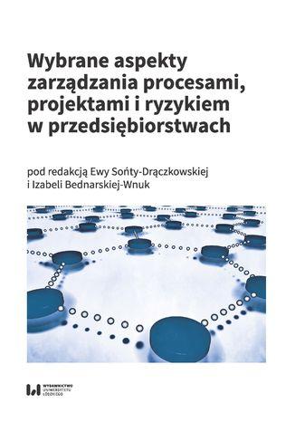 Okładka książki Wybrane aspekty zarządzania procesami, projektami i ryzykiem w przedsiębiorstwach