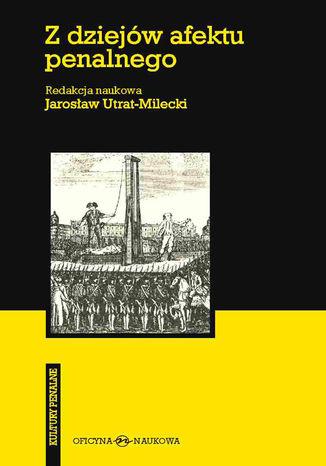 Okładka książki/ebooka Z dziejów afektu penalnego
