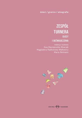 Okładka książki Zespół Turnera. Głosy i doświadczenia. t.1. Książka dla dzieci, t.2