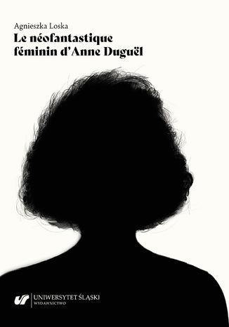 Okładka książki Le néofantastique féminin d\'Anne Duguël