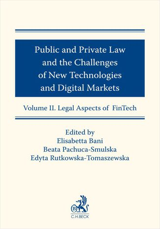 Okładka książki Public and Private Law and the Challenges of New Technologies and Digital Markets. Volume II. Legal Aspects of FinTech