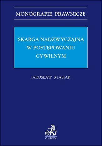 Okładka książki/ebooka Skarga nadzwyczajna w postępowaniu cywilnym