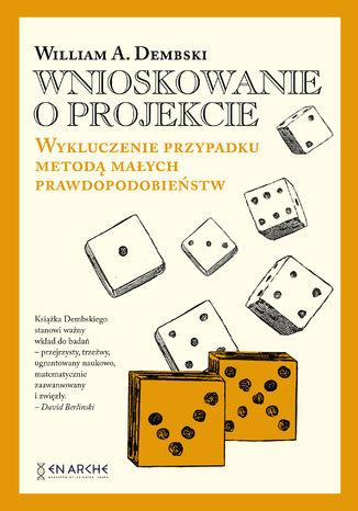 Okładka książki Wnioskowanie o projekcie. Wykluczenie przypadku metodą małych prawdopodobieństw