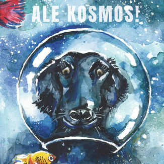 Okładka książki Ale Kosmos!