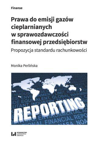 Okładka książki Prawa do emisji gazów cieplarnianych w sprawozdawczości finansowej przedsiębiorstw. Propozycja standardu rachunkowości