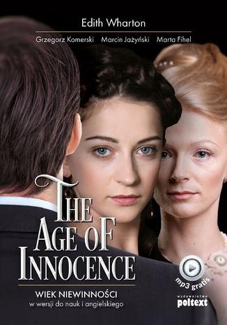 Okładka książki The Age of Innocence. Wiek niewinności w wersji do nauki angielskiego