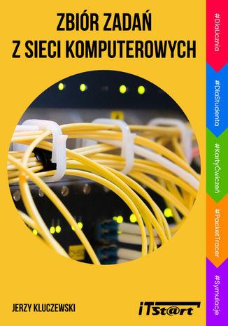Okładka książki Zbiór zadań z sieci komputerowych