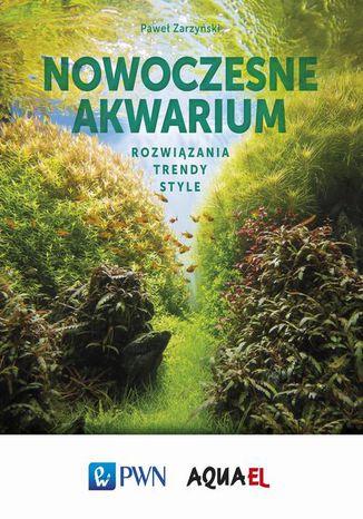 Okładka książki/ebooka Nowoczesne akwarium